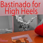 Bastinado for High Heels
