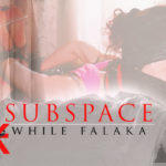 Subspace while Falaka